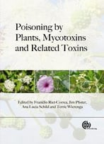 Poisoning By Plants, Mycotoxins And Related Toxins