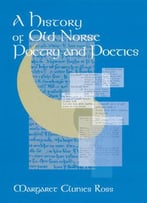 A History Of Old Norse Poetry And Poetics By Margaret Clunies Ross