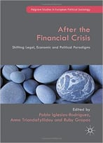 After The Financial Crisis: Shifting Legal, Economic And Political Paradigms