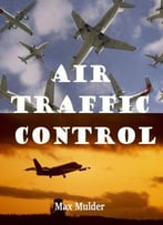Air Traffic Control Ed. By Max Mulder