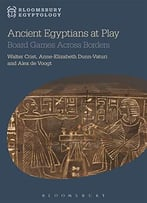 Ancient Egyptians At Play: Board Games Across Borders