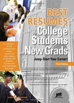 Best Resumes For College Students And New Grads: Jump-Start Your Career! (3rd Edition)