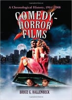 Bruce G. Hallenbeck - Comedy-Horror Films: A Chronological History, 1914-2008