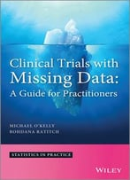 Clinical Trials With Missing Data: A Guide For Practitioners