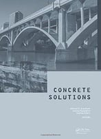 Concrete Solutions: Proceedings Of Concrete Solutions, 6th International Conference On Concrete Repair, Thessaloniki...