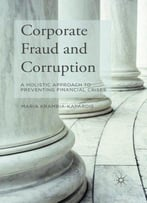 Corporate Fraud And Corruption: A Holistic Approach To Preventing Financial Crises