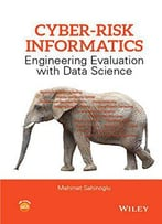 Cyber-Risk Informatics: Engineering Evaluation With Data Science