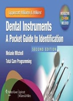 Dental Instruments: A Pocket Guide To Identification, Second Edition