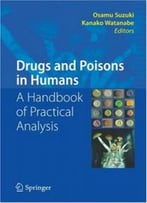 Drugs And Poisons In Humans: A Handbook Of Practical Analysis By Osamu Suzuki
