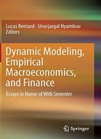Dynamic Modeling, Empirical Macroeconomics, And Finance: Essays In Honor Of Willi Semmler