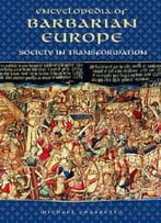 Encyclopedia Of Barbarian Europe: Society In Transformation