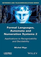 Formal Languages, Automata And Numeration Systems Volume 2