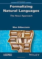 Formalizing Natural Languages: The Nooj Approach