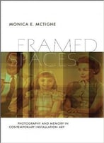 Framed Spaces: Photography And Memory In Contemporary Installation Art
