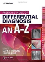 French's Index Of Differential Diagnosis An A-Z, 16th Edition