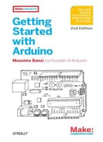 Getting Started With Arduino, Second Edition