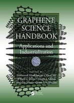 Graphene Science Handbook: Applications And Industrialization (Volume 1)