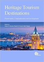 Heritage Tourism Destinations: Preservation, Communication And Development