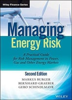 Managing Energy Risk: An Integrated View On Power And Other Energy Markets, 2 Edition