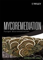 Mycoremediation: Fungal Bioremediation