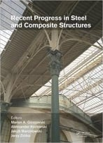 Recent Progress In Steel And Composite Structures: Proceedings Of The Xiii International Conference On Metal Structures