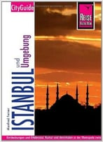Reise Know-How: Istanbul Und Umgebung