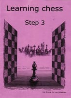 Rob Brunia, Learning Chess - Step 3
