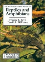 Self-Assessment Color Review Of Reptiles And Amphibians By Fredric L. Frye