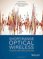 Short Range Optical Wireless: Theory And Applications