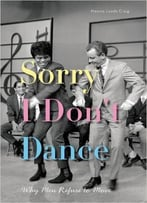 Sorry I Don't Dance: Why Men Refuse To Move