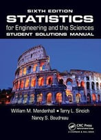 Statistics For Engineering And The Sciences, Sixth Edition Student Solutions Manual