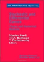 Stochastic And Differential Games: Theory And Numerical Methods By Martino Bardi