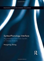 Syntax-Phonology Interface - Argumentation From Tone Sandhi In Chinese Dialects