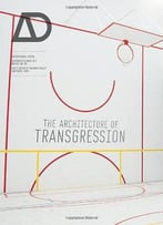 The Architecture Of Transgression Ad