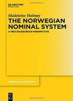 The Norwegian Nominal System: A Neo-Saussurean Perspective