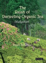 The Rajah Of Darjeeling Organic Tea: Makaibari