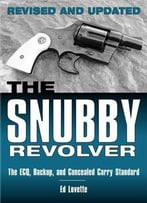 The Snubby Revolver: The Ecq, Backup, And Concealed Carry Standard