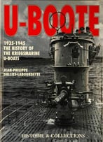 U-Boote 1935-1945: The History Of The Kriegsmarine U-Boats
