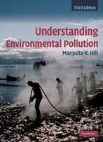 Understanding Environmental Pollution By Marquita K. Hill