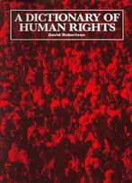 A Dictionary Of Human Rights
