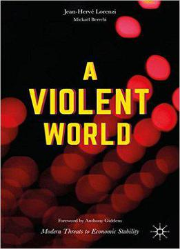 A Violent World: Modern Threats To Economic Stability