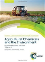 Agricultural Chemicals And The Environment: Issues And Potential Solutions