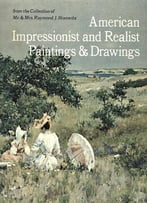 American Impressionist And Realist Paintings And Drawings From The Collection Of Mr. And Mrs. Raymond J. Horowitz