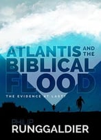 Atlantis And The Biblical Flood: The Evidence At Last?