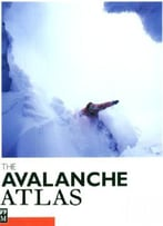 Avalanche Atlas: Illustrated International Avalanche Classification