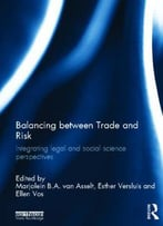Balancing Between Trade And Risk: Integrating Legal And Social Science Perspectives