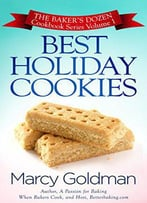 Best Holiday Cookies: The Baker's Dozen Series Volume One