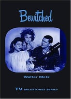 Bewitched (Tv Milestones Series)