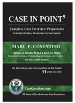 Case In Point 9: Complete Case Interview Preparation, 9 Edition