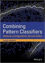 Combining Pattern Classifiers: Methods And Algorithms, 2nd Edition